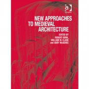 New Approaches to Medieval Architecture