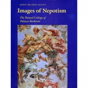 """Images of Nepotism: The Painting Ceilings of Palazzo Barberini,"" book by John Scott"