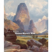 Thomas Moran's West: Chromolithography, High Art, and Popular Taste