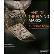 Land of the Flying Masks: Art and Culture in Burkina Faso