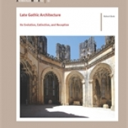 Late Gothic Architecture  Its Evolution, Extinction, and Reception